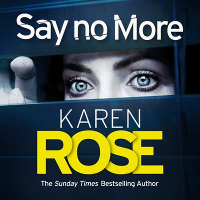Cover art for SAY NO MORE by Karen Rose, read by Joel Froomkin - Audiobook extract