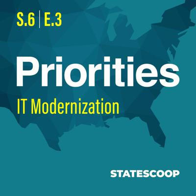 Cover art for Priorities — Season 6, Episode 3: IT Modernization