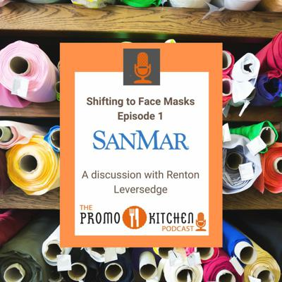 Cover art for Shifting to Face Masks, Episode 1: Sanmar, A discussion with Renton Leversedge