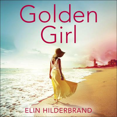 Cover art for GOLDEN GIRL by Elin Hildebrand, read by Laurence Bouvard - audiobook extract