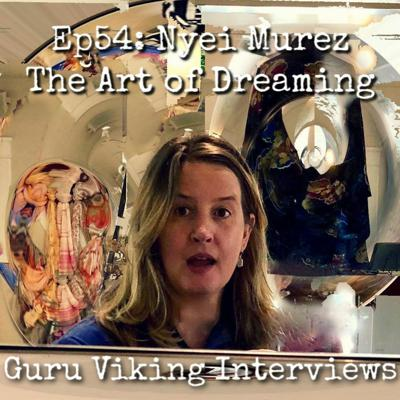Cover art for Ep54: Nyei Murez - The Art of Dreaming