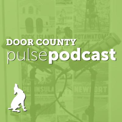 Door County Pulse Podcasts