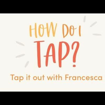 Cover art for #12: How Do I Tap - Tap It Out With Francesca