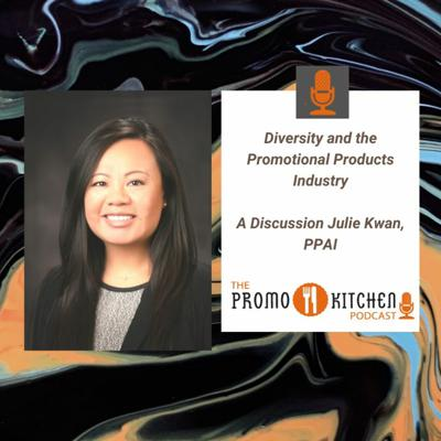 Cover art for Diversity and the Promotional Products Industry: A Discussion with Julie Kwan from PPAI