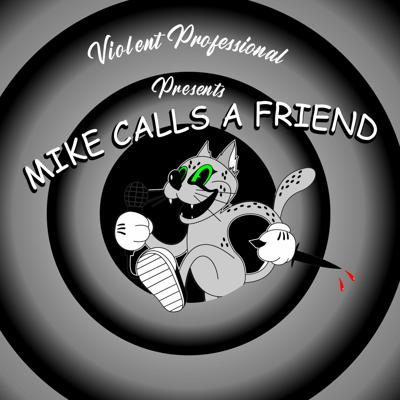 Cover art for Mike Calls a Friend: Episode 1