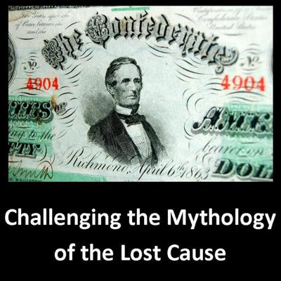 Cover art for Part II: Challenging the Mythology of the Lost Cause