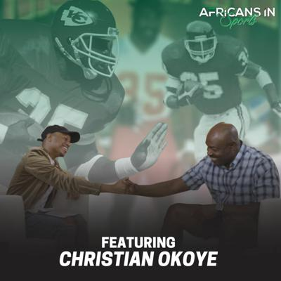 Cover art for AIS PODCAST S2E1 - Christian Okoye Reflects on How Football Turned Him Into the Nigerian Nightmare