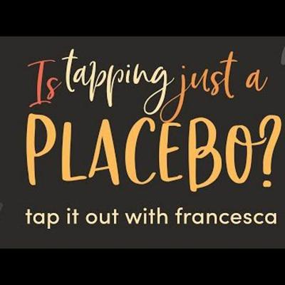 Cover art for #13: Is Tapping Just A 'Placebo' - Tap it out with Francesca