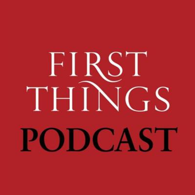 First Things Podcast