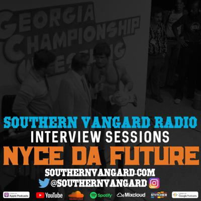 Cover art for Nyce Da Future - Southern Vangard Radio Interview Sessions