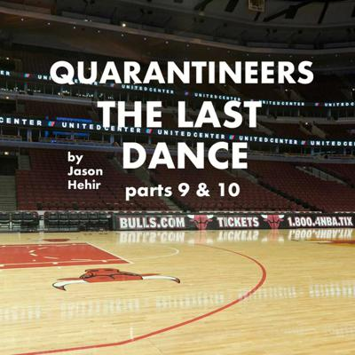 Cover art for Quarantineers 25: The Last Dance Parts 9 & 10