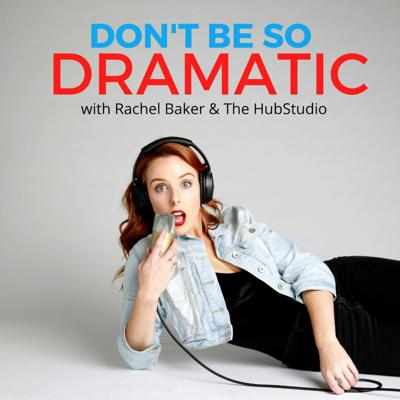 Don't Be So Dramatic