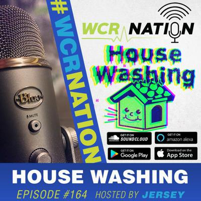 Cover art for House washing | WCR Nation EP 164 | The Window Cleaning Podcast
