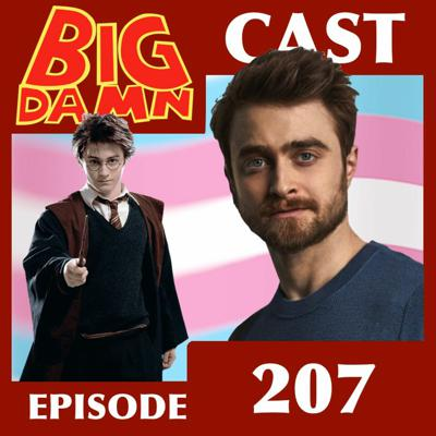 Cover art for Harry Potter and The Fight For TRANS RIGHTS (#BigDamnCast 207)