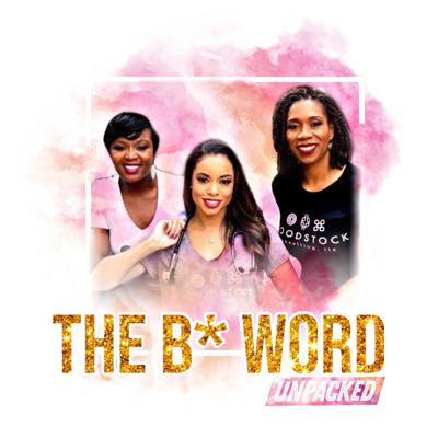 The B Word Unpacked