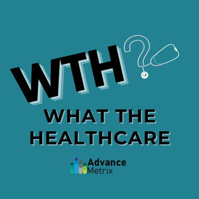 WTH? What the Healthcare