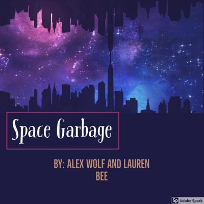 A podcast starring Alex Wolf & Lauren Bee. Where we discuss life experiences, crazy fantasies, and occasionally some garbage advice on how to skate by. Twitter: Podcast @spacegarbagepod Alex Wolf @dinnonuggiez Lauren Bee  Email: spacegarbagethepodcast@gmail.com