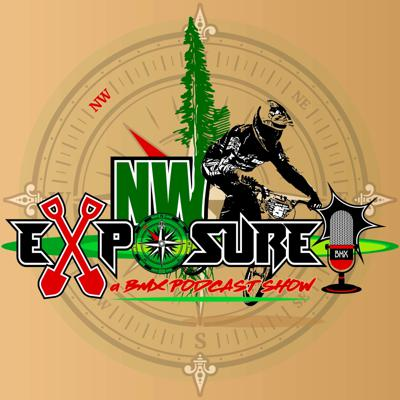 NW Exposure a BMX Podcast Show