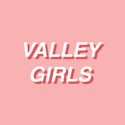 Valley Girls