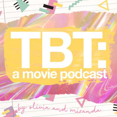 TBT: A Movie Podcast