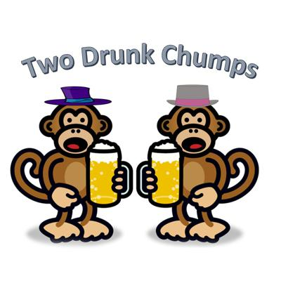 Two Drunk Chumps