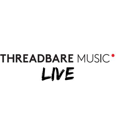 Threadbare Music Live