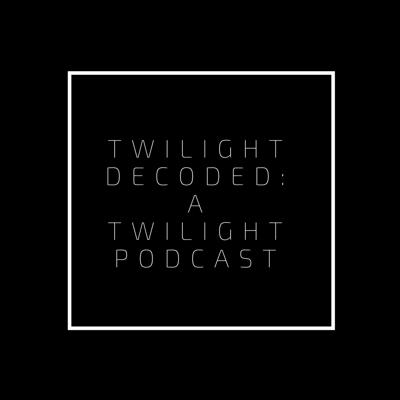 Twilight Decoded is a podcast where four long-time fans discuss Stephanie Meyer's Twilight Saga Series in vivid and excruciating detail!