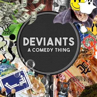 Deviants - A comedy thing