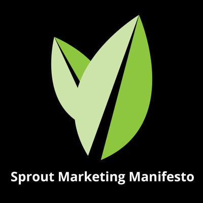 Sprout Marketing Manifesto