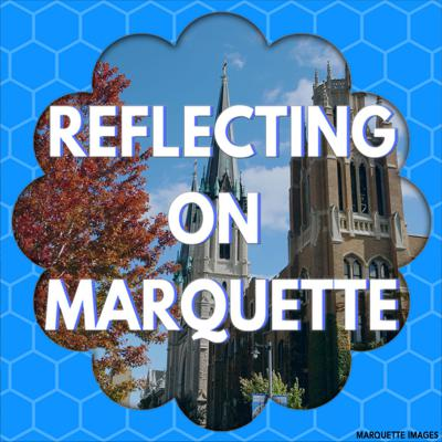 Reflecting on Marquette