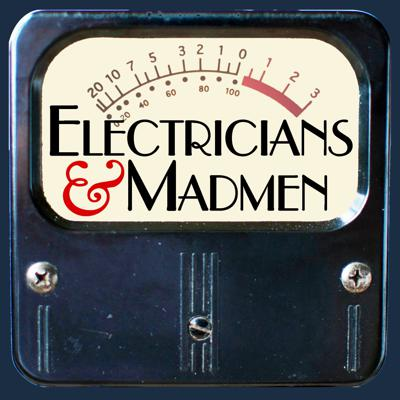 Electricians and Madmen