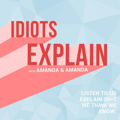 Idiots Explain Podcast