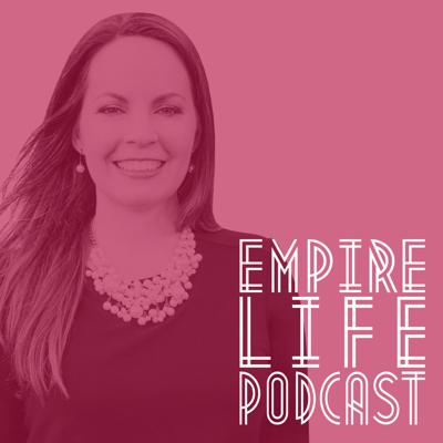 Empire Life Podcast