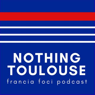 Nothing Toulouse podcast