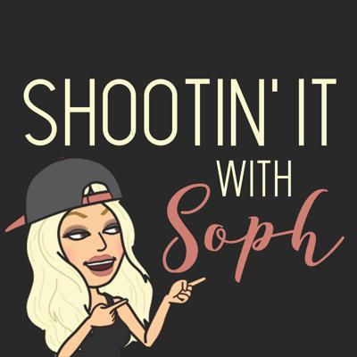 Shootin It with Soph