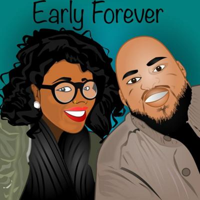Early Forever Podcast