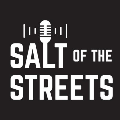 Salt of the Streets Podcast