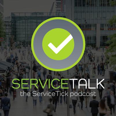 ServiceTalk - The ServiceTick Podcast