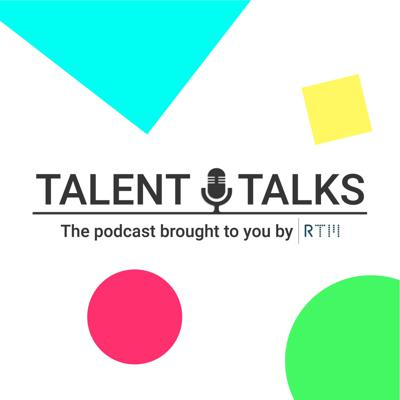 Talent Talks - the podcast brought to you by RTM