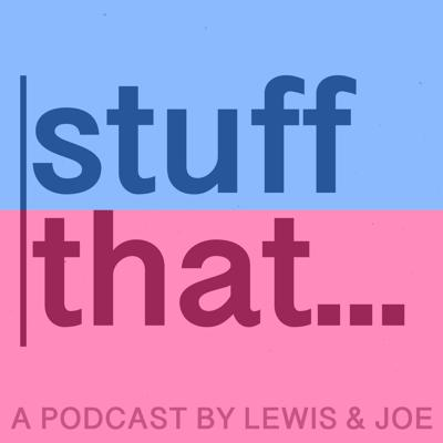 Podcast by Stuff that...