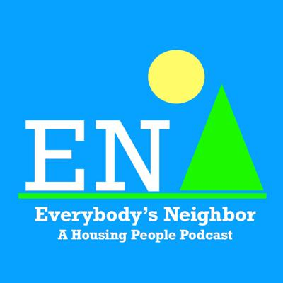 Everybody's Neighbor - A Housing People Podcast
