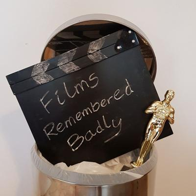 Films Remembered Badly