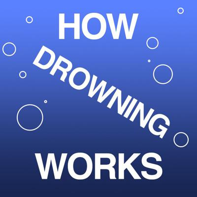 How Drowning Works