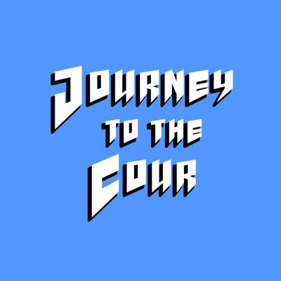 Journey to the Cour