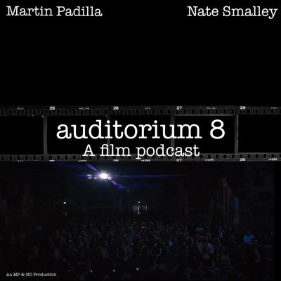 Auditorium 8: A Film Podcast