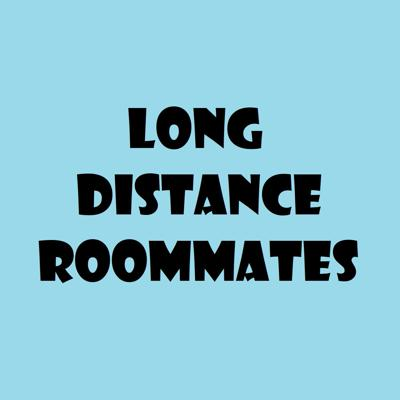 Long Distance Roommates