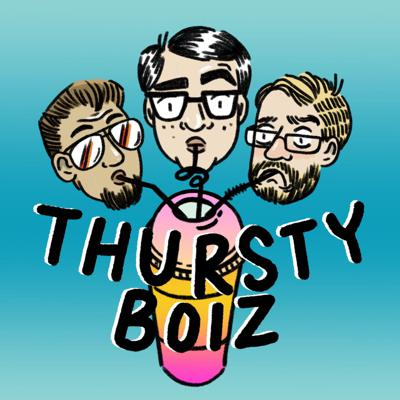 Thursty Boiz Podcast