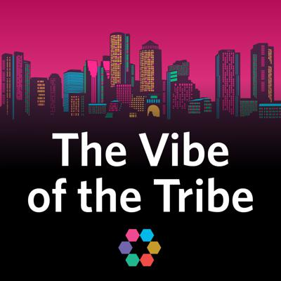 The Vibe of the Tribe