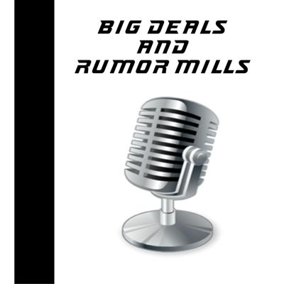 Big Deals and Rumor Mills: July 8- July 14