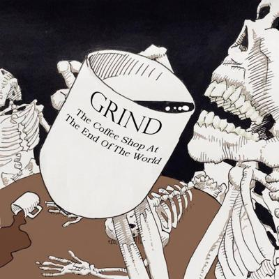 Grind: The Coffee Shop At The End Of The World